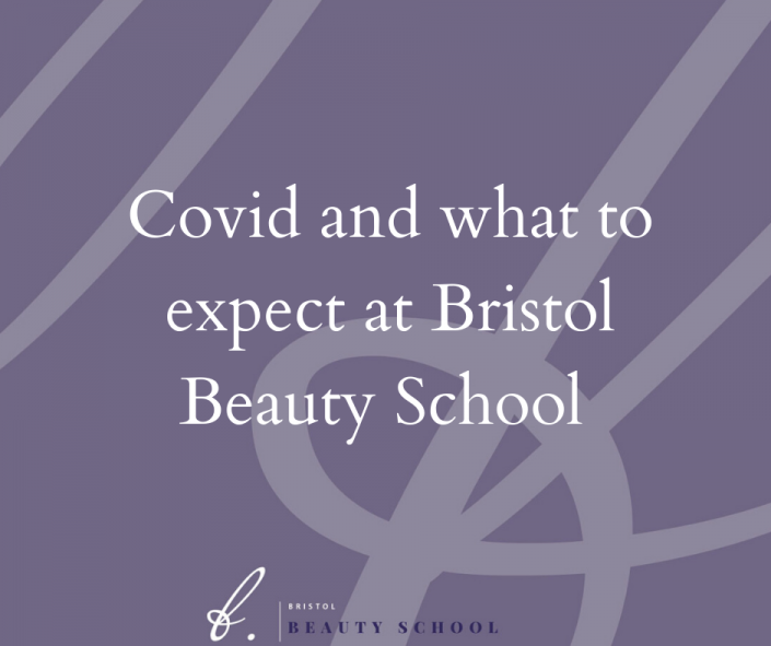 Covid & what to expect at Bristol Beauty School